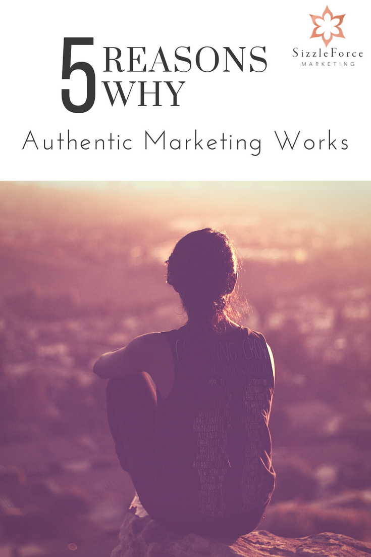 5 Reasons Why Authentic Marketing Works