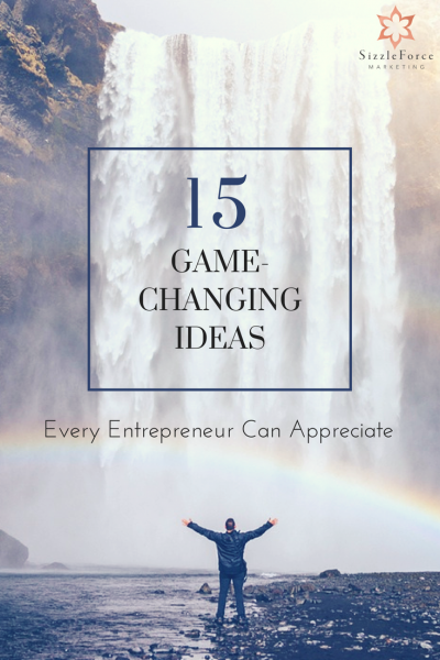 15 game changing ideas every entrepreneur can appreciate