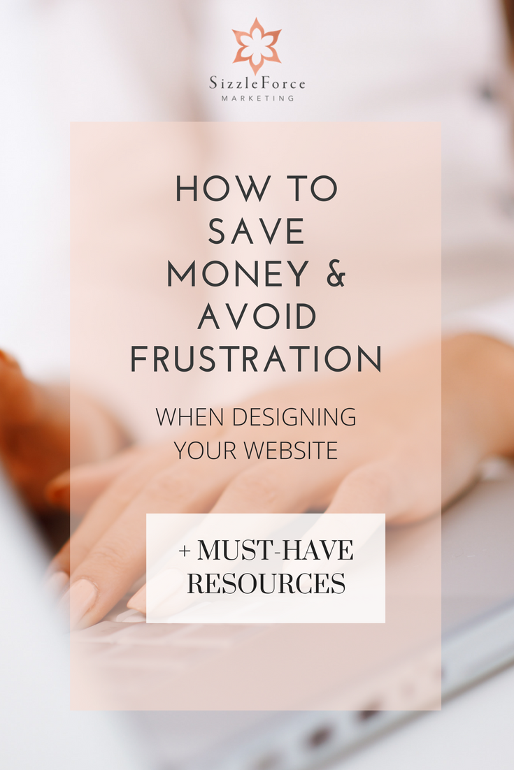 how to save money and avoid frustration when designing your website