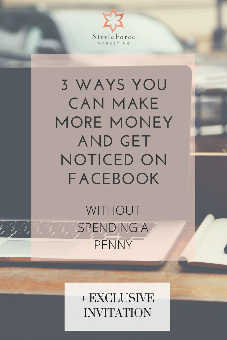 3 Ways You can make more money and get noticed on facebook without spending a penny